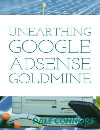 Cover Unearthing Google Adsense Goldmine