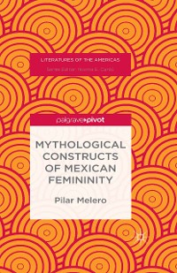 Cover Mythological Constructs of Mexican Femininity