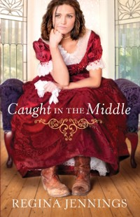 Cover Caught in the Middle (Ladies of Caldwell County Book #3)