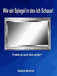 Cover Wie ein Spiegel in den ich Schaue!