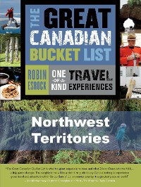 Cover The Great Canadian Bucket List — Northwest Territories