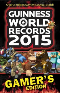 Cover GUINNESS WORLD RECORDS 2015 GAMER'S EDITION