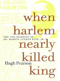 Cover When Harlem Nearly Killed King
