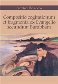 Cover Compositio cogitationum et fragmenta ex Evangelio secundum Barabbam