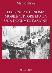 """Cover Legione Autonoma Mobile """"Ettore Muti"""": Una Documentazione"""