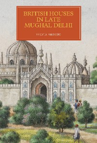 Cover British Houses in Late Mughal Delhi