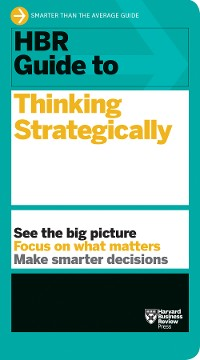 Cover HBR Guide to Thinking Strategically (HBR Guide Series)
