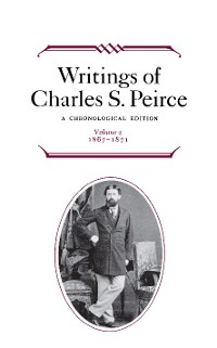 Cover Writings of Charles S. Peirce: A Chronological Edition, Volume 2