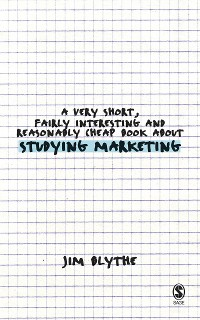 Cover A Very Short, Fairly Interesting and Reasonably Cheap Book about Studying Marketing