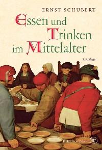 Cover Essen und Trinken im Mittelalter