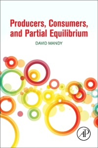 Cover Producers, Consumers, and Partial Equilibrium