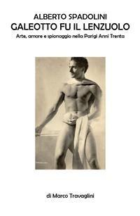 Cover Alberto Spadolini, galeotto fu il lenzuolo