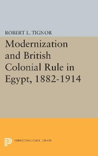 Cover Modernization and British Colonial Rule in Egypt, 1882-1914