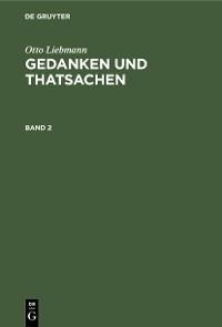 Cover Otto Liebmann: Gedanken und Thatsachen. Band 2
