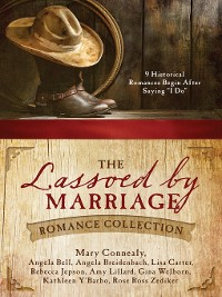 Cover The Lassoed by Marriage Romance Collection
