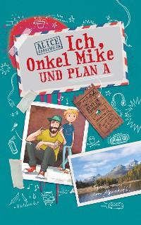 Cover Ich, Onkel Mike und Plan A