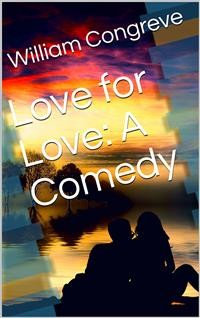 Cover Love for Love: A Comedy