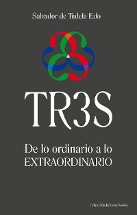 Cover TR3S: De lo ordinario a lo extraordinario