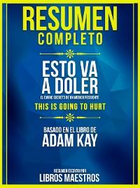 Cover Resumen Completo   Esto Va A Doler: El Diario Secreto De Un Medico Residente (This Is Going To Hurt) - Basado En El Libro De Adam Kay