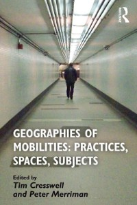 Cover Geographies of Mobilities: Practices, Spaces, Subjects