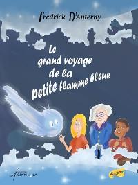 Cover Le grand voyage de la petite flamme bleue