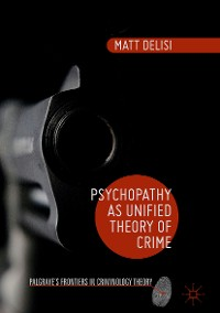 Cover Psychopathy as Unified Theory of Crime