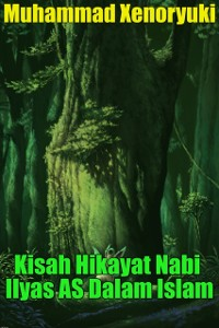 Cover Kisah Hikayat Nabi Ilyas AS Dalam Islam