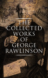 Cover The Collected Works of George Rawlinson