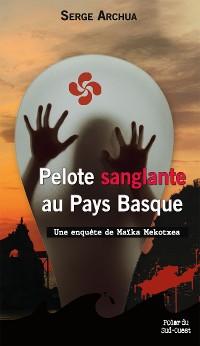 Cover Pelote sanglante au Pays Basque
