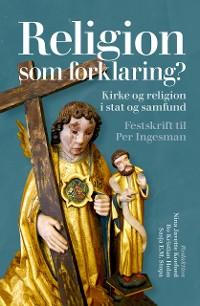 Cover Religion som forklaring?