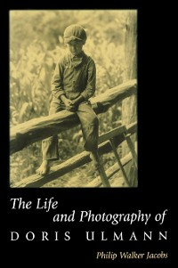 Cover The Life and Photography of Doris Ulmann