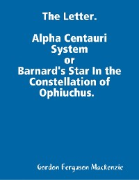 Cover The Letter. Alpha Centauri System or Barnard's Star In the Constellation of Ophiuchus.