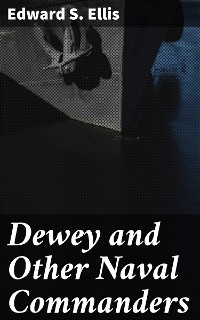 Cover Dewey and Other Naval Commanders