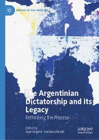 Cover The Argentinian Dictatorship and its Legacy