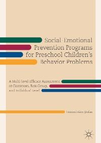 Cover Social-Emotional Prevention Programs for Preschool Children's Behavior Problems