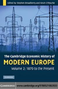 Cover Cambridge Economic History of Modern Europe: Volume 2, 1870 to the Present