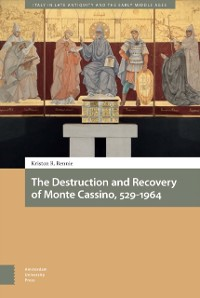 Cover Destruction and Recovery of Monte Cassino, 529-1964