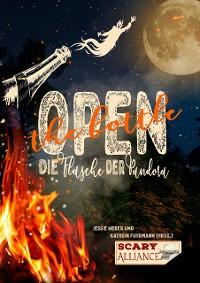 Cover Open the bottle - Die Flasche der Pandora
