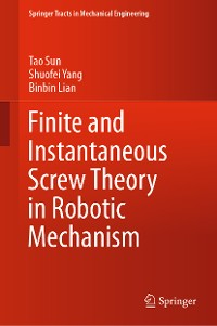 Cover Finite and Instantaneous Screw Theory in Robotic Mechanism
