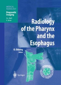 Cover Radiology of the Pharynx and the Esophagus