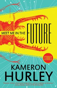 Cover Meet Me in the Future: Stories