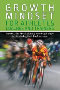 Cover Growth Mindset for Athletes, Coaches and Trainers