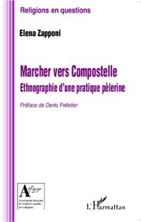 Cover Marcher vers compostelle. ethnographie d'une pratique pEleri