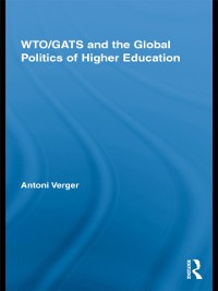 Cover WTO/GATS and the Global Politics of Higher Education