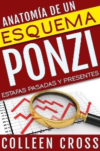 Cover Anatomía de un esquema Ponzi: Estafas pasadas y presentes