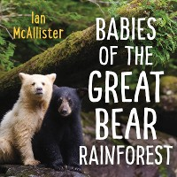Cover Babies of the Great Bear Rainforest