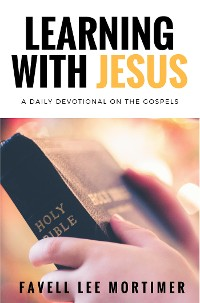 Cover Learning with Jesus: a daily devotional on the gospels