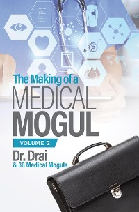 Cover The Making of a Medical Mogul, Vol 2