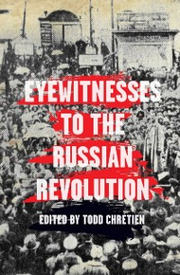 Cover Eyewitnesses to the Russian Revolution