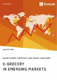 Cover E-Grocery in Emerging Markets. Major Players, Strategies, and Market Structures